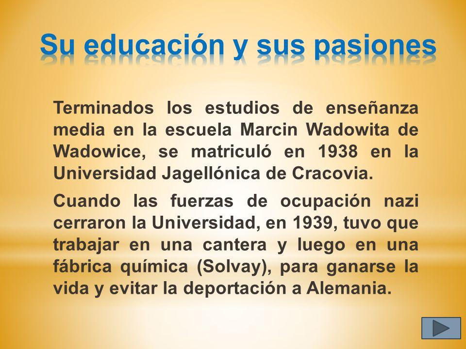 Su educación y sus pasiones
