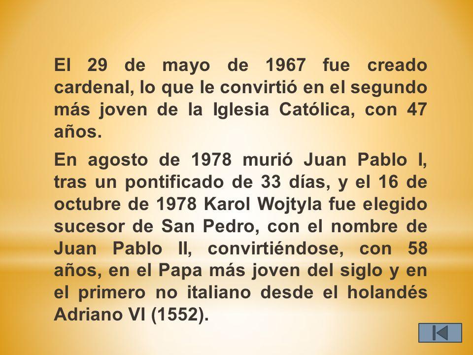 El 29 de mayo de 1967 fue creado cardenal, lo que le convirtió en el segundo más joven de la Iglesia Católica, con 47 años.