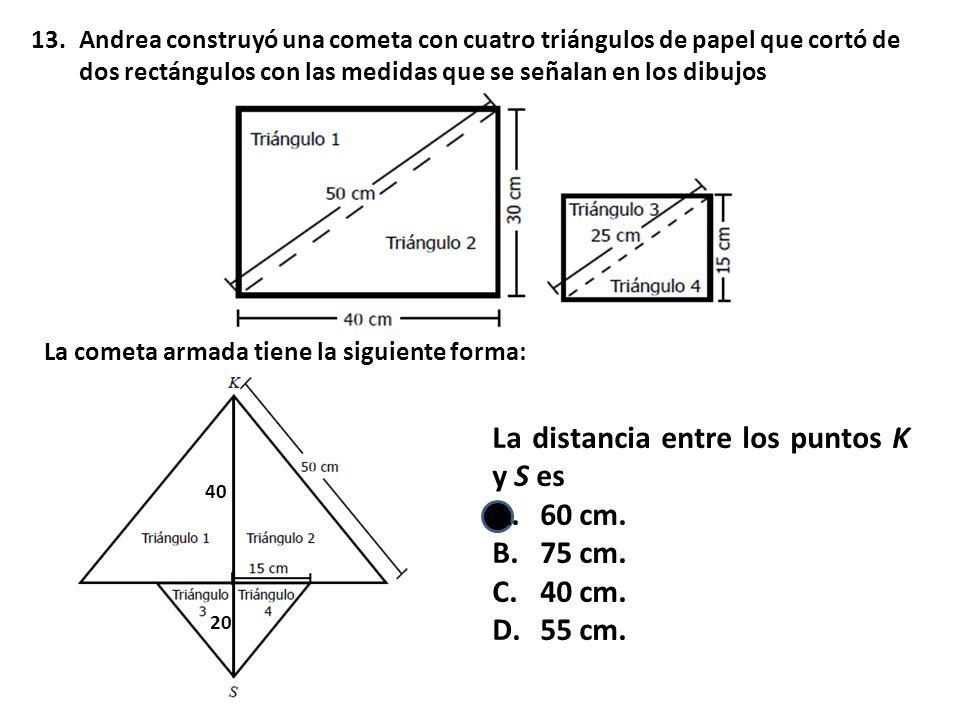 La distancia entre los puntos K y S es 60 cm. 75 cm. 40 cm. 55 cm.