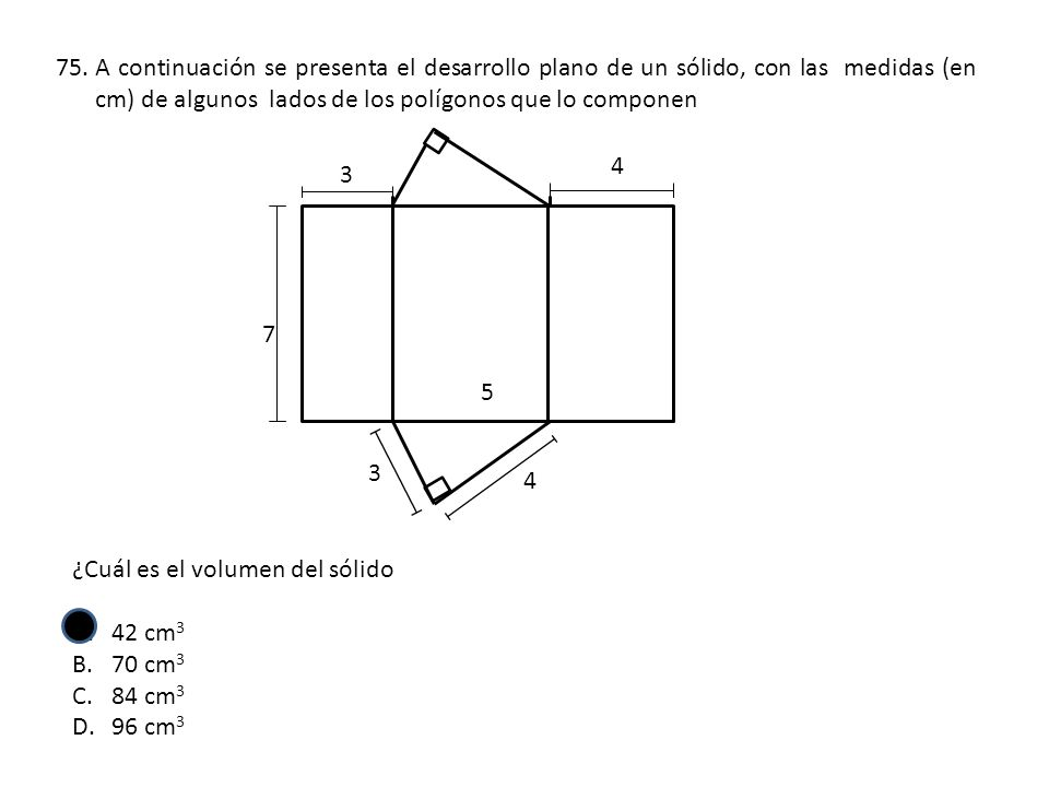 A continuación se presenta el desarrollo plano de un sólido, con las medidas (en cm) de algunos lados de los polígonos que lo componen