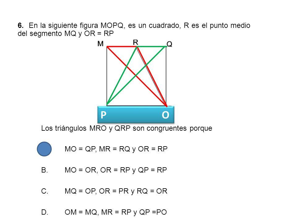 6. En la siguiente figura MOPQ, es un cuadrado, R es el punto medio del segmento MQ y OR = RP
