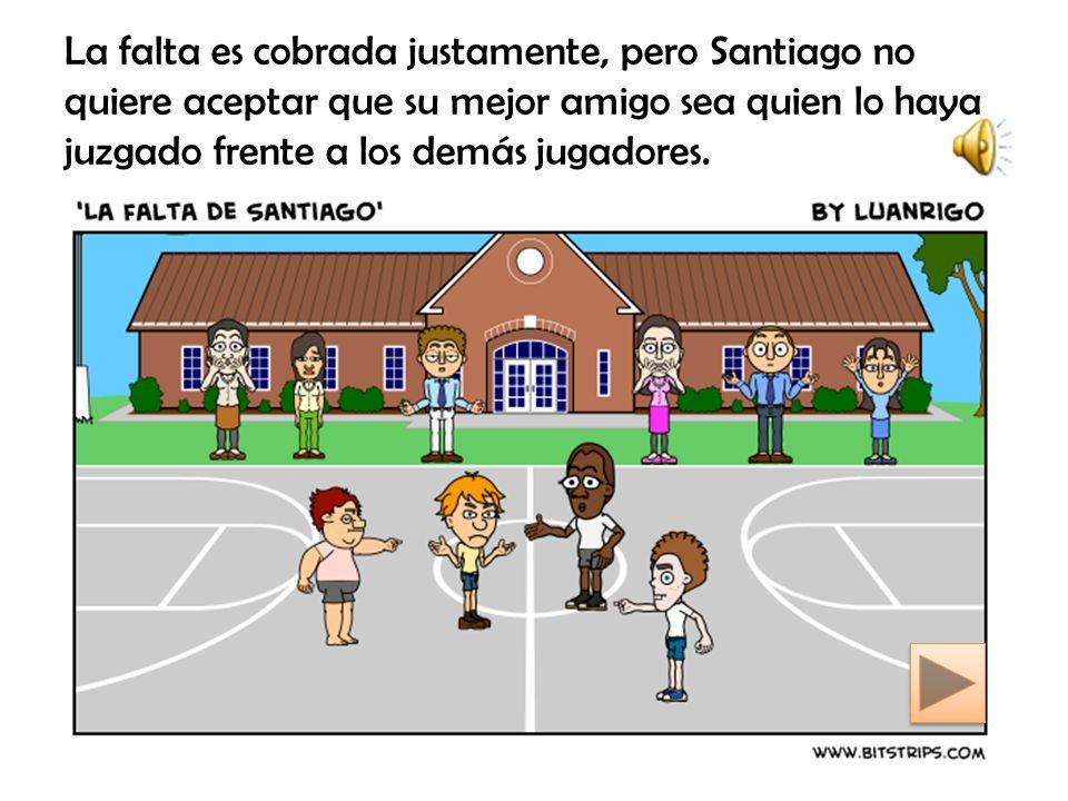 La falta es cobrada justamente, pero Santiago no quiere aceptar que su mejor amigo sea quien lo haya juzgado frente a los demás jugadores.