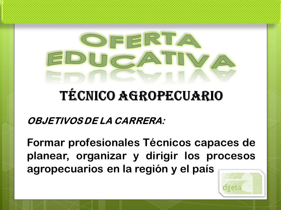 OFERTA EDUCATIVA TÉCNICO AGROPECUARIO