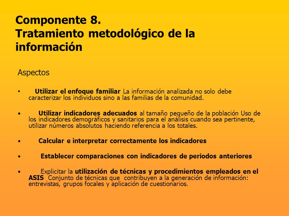 Componente 8. Tratamiento metodológico de la información