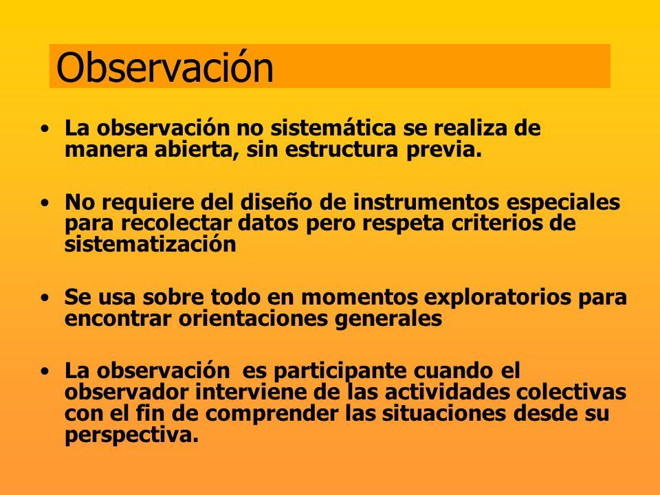 Observación La observación no sistemática se realiza de manera abierta, sin estructura previa.
