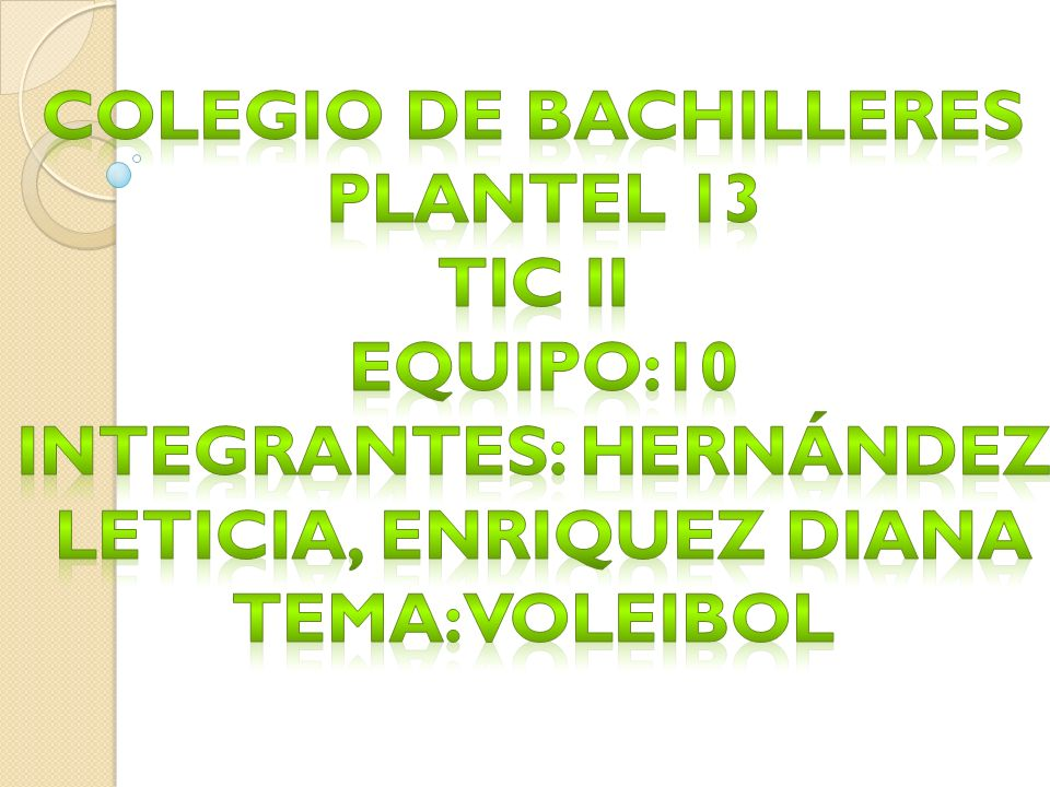 Colegio de bachilleres Integrantes: Hernández Leticia, Enriquez diana