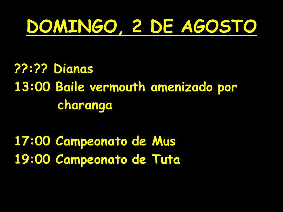 DOMINGO, 2 DE AGOSTO : .