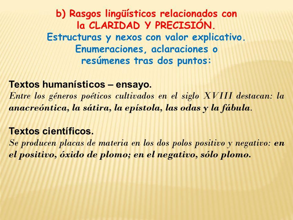 b) Rasgos lingüísticos relacionados con la CLARIDAD Y PRECISIÓN.