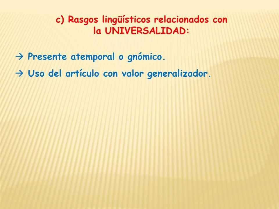 c) Rasgos lingüísticos relacionados con