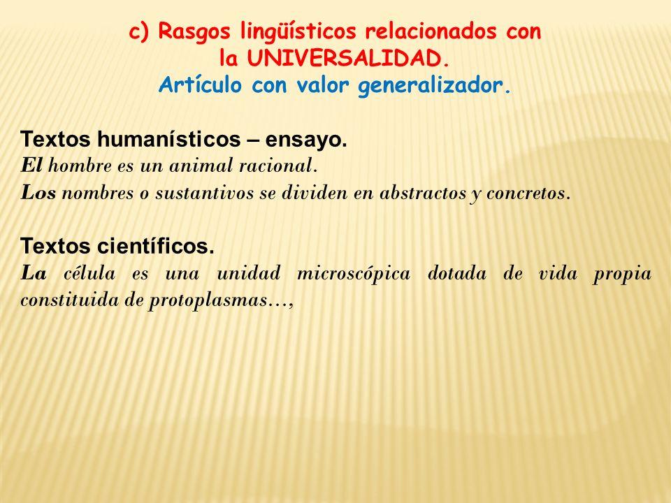 c) Rasgos lingüísticos relacionados con la UNIVERSALIDAD.