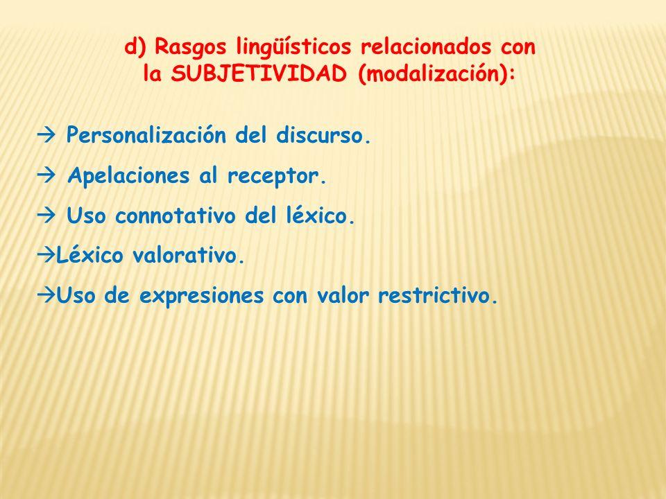 d) Rasgos lingüísticos relacionados con