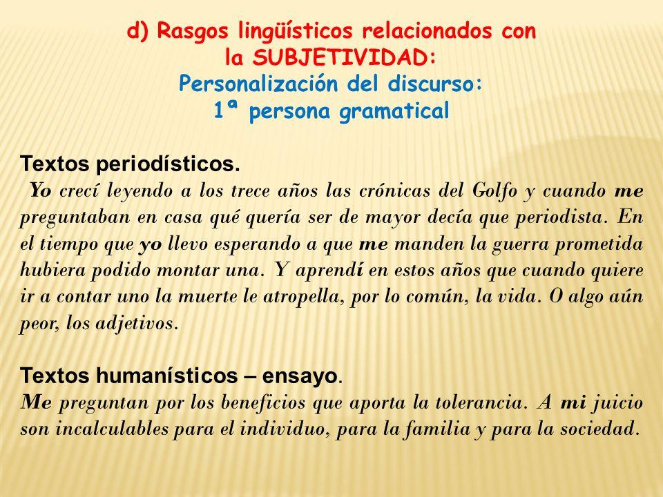 d) Rasgos lingüísticos relacionados con Personalización del discurso: