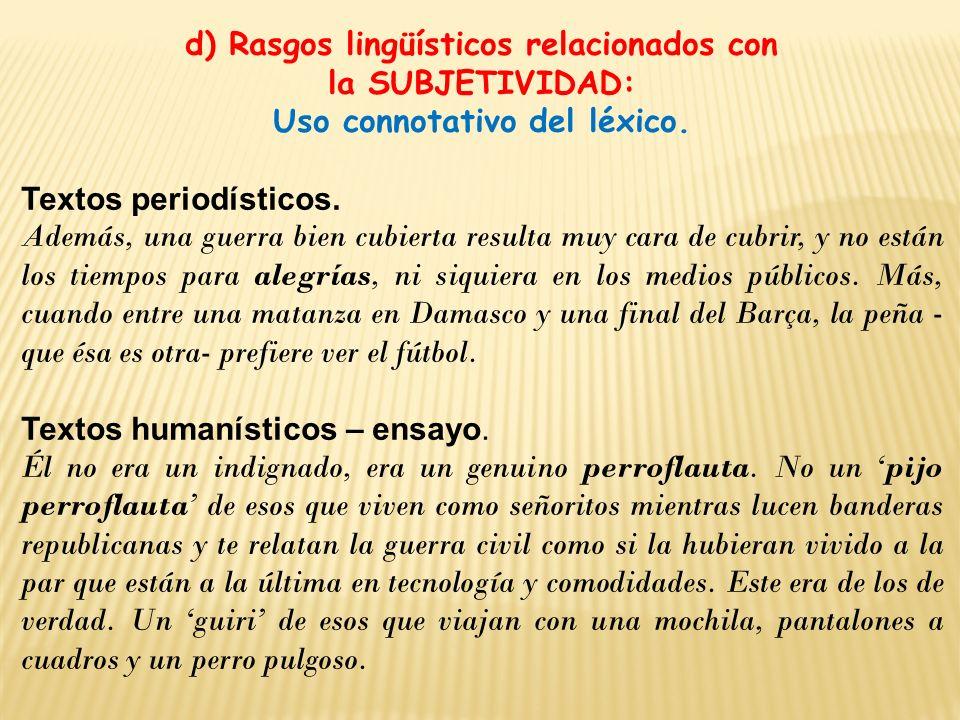 d) Rasgos lingüísticos relacionados con Uso connotativo del léxico.