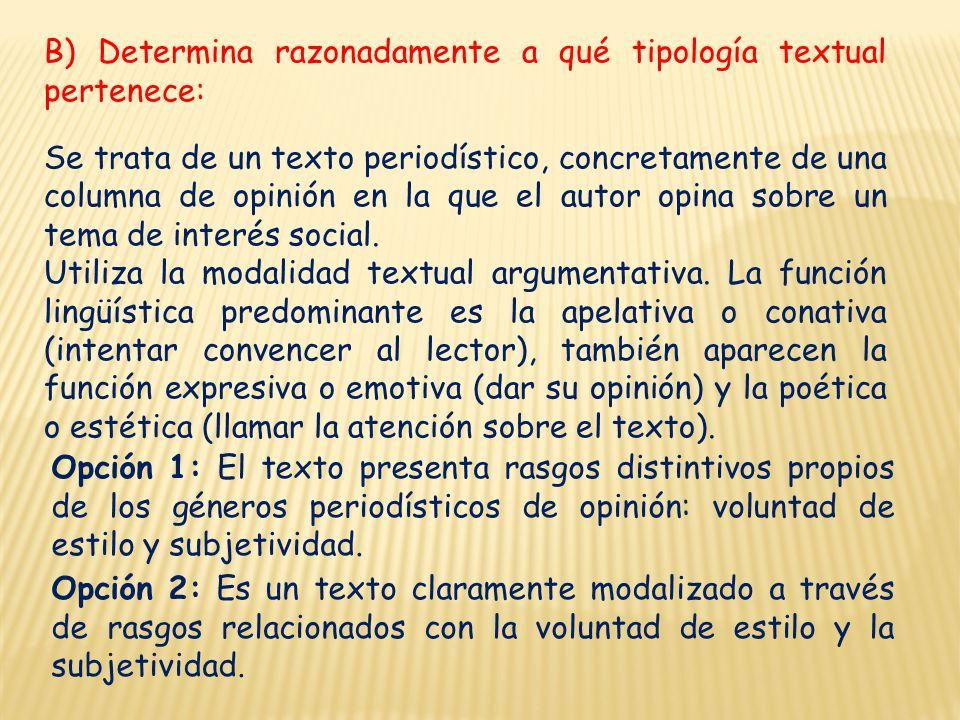 B) Determina razonadamente a qué tipología textual pertenece: