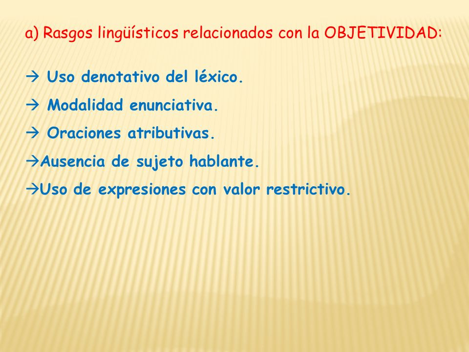 a) Rasgos lingüísticos relacionados con la OBJETIVIDAD: