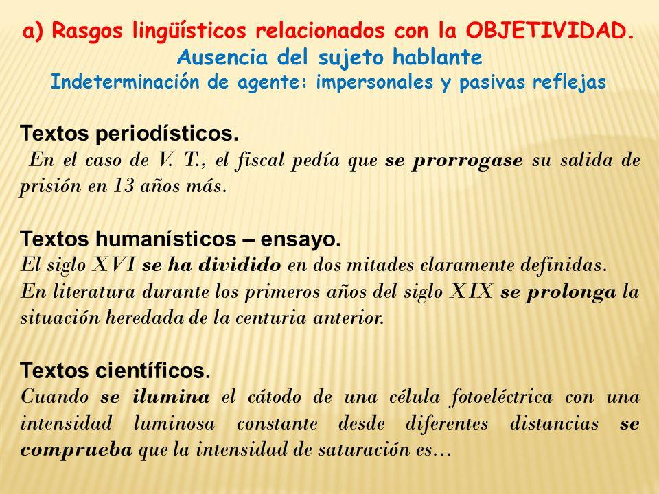 a) Rasgos lingüísticos relacionados con la OBJETIVIDAD.