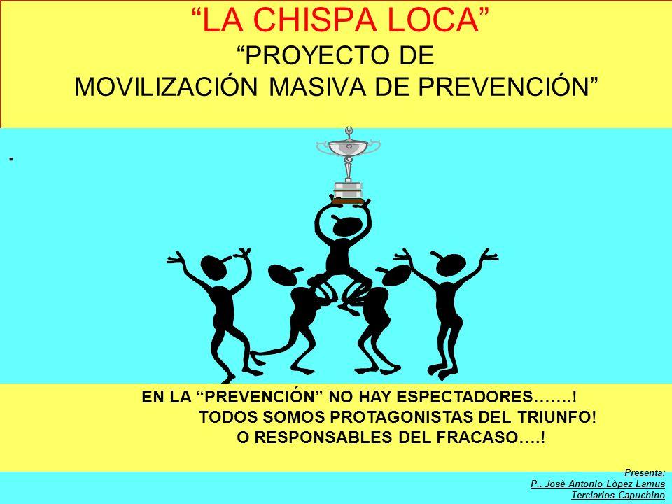 LA CHISPA LOCA PROYECTO DE MOVILIZACIÓN MASIVA DE PREVENCIÓN