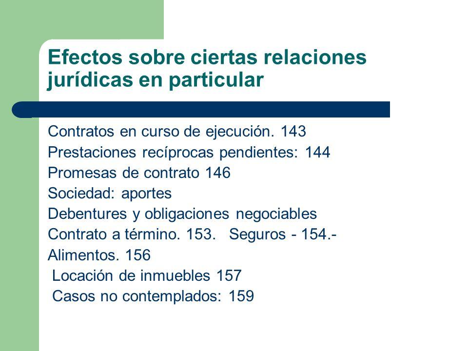 Efectos sobre ciertas relaciones jurídicas en particular