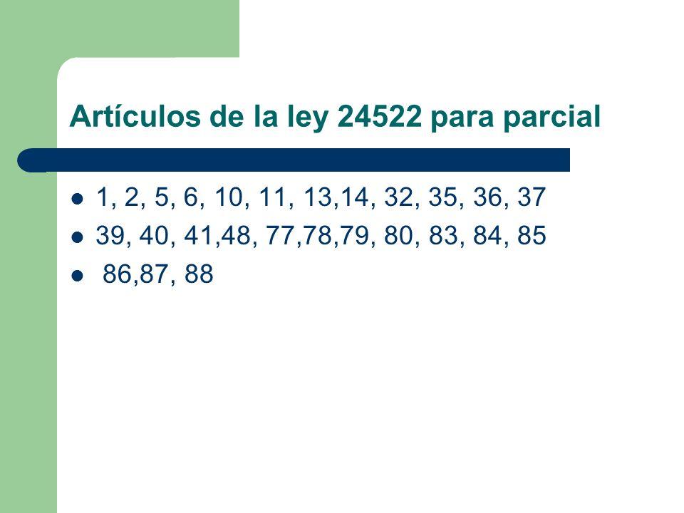 Artículos de la ley 24522 para parcial