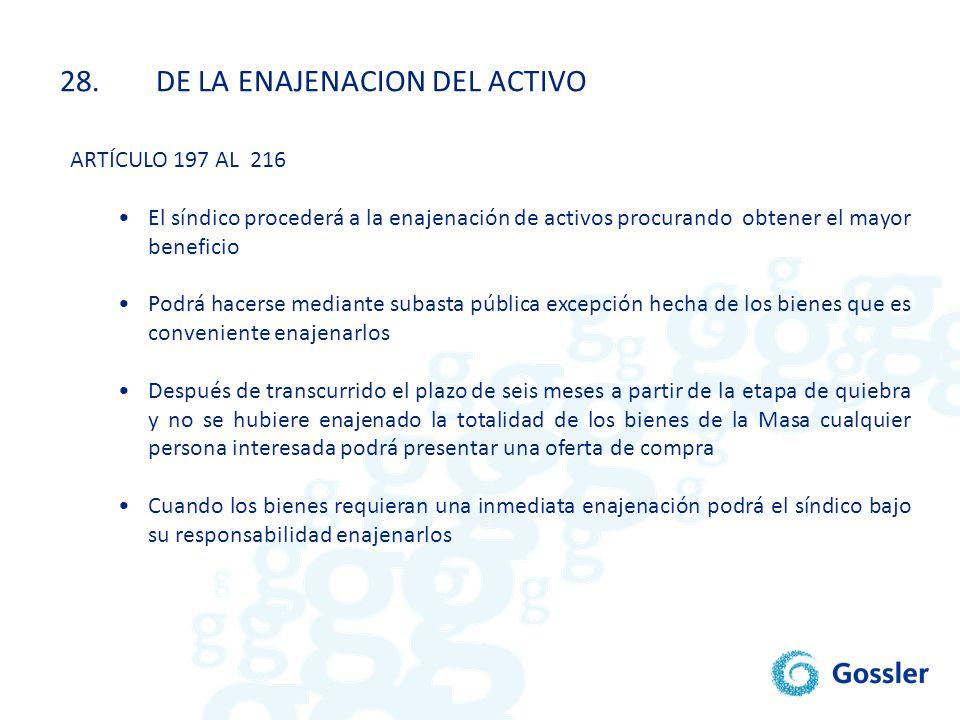 28. DE LA ENAJENACION DEL ACTIVO
