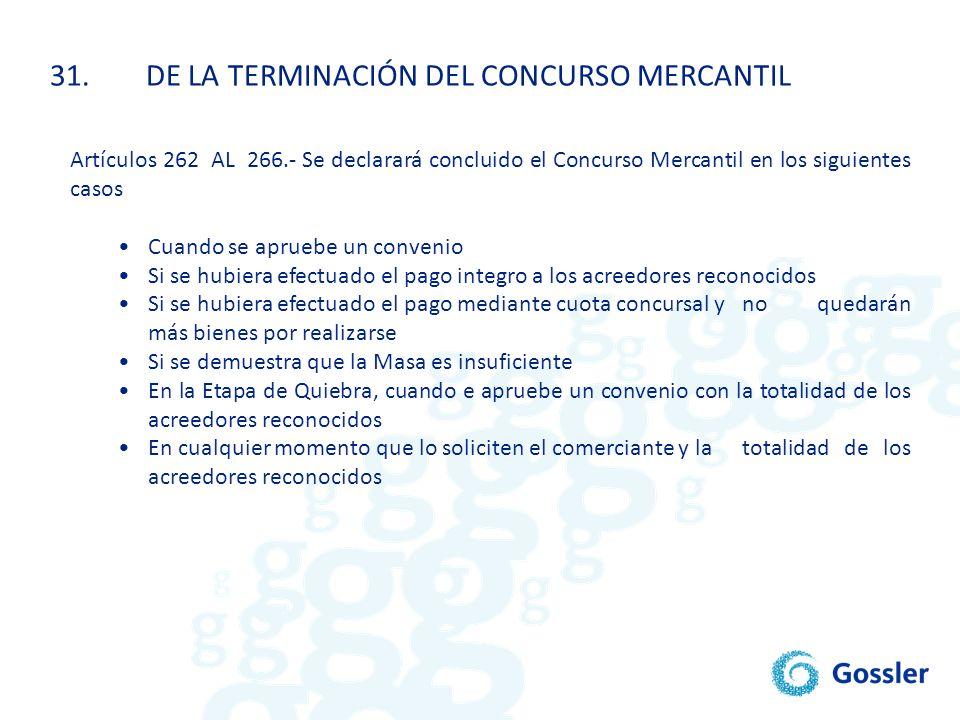 31. DE LA TERMINACIÓN DEL CONCURSO MERCANTIL