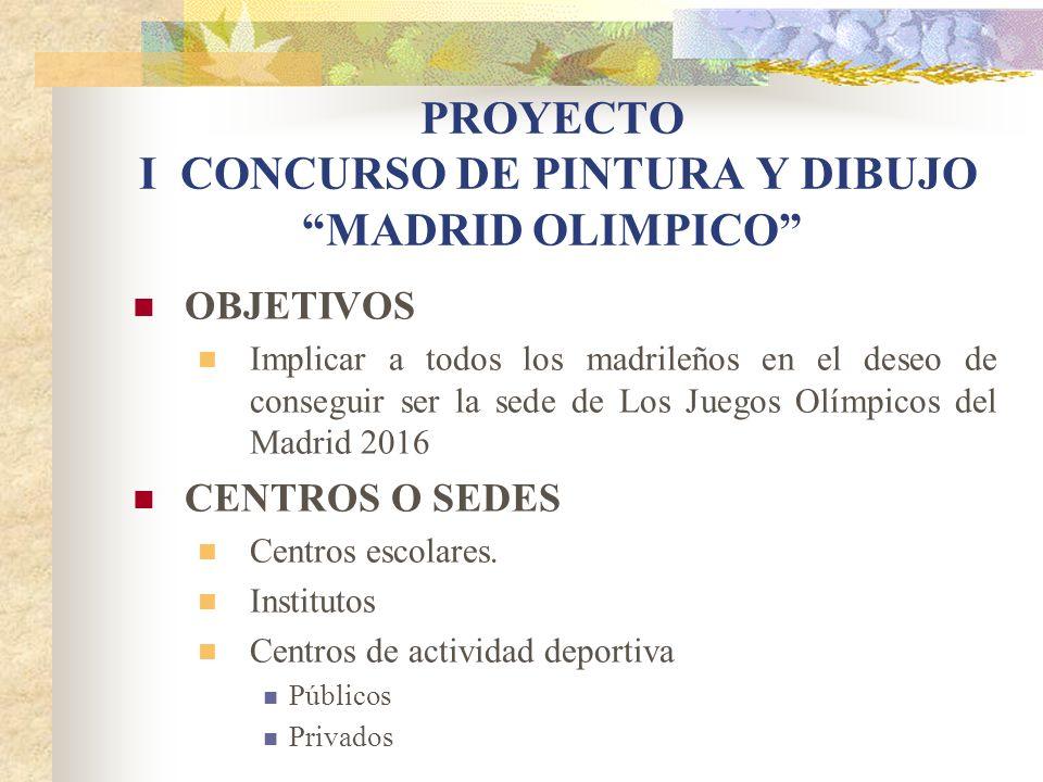 PROYECTO I CONCURSO DE PINTURA Y DIBUJO MADRID OLIMPICO