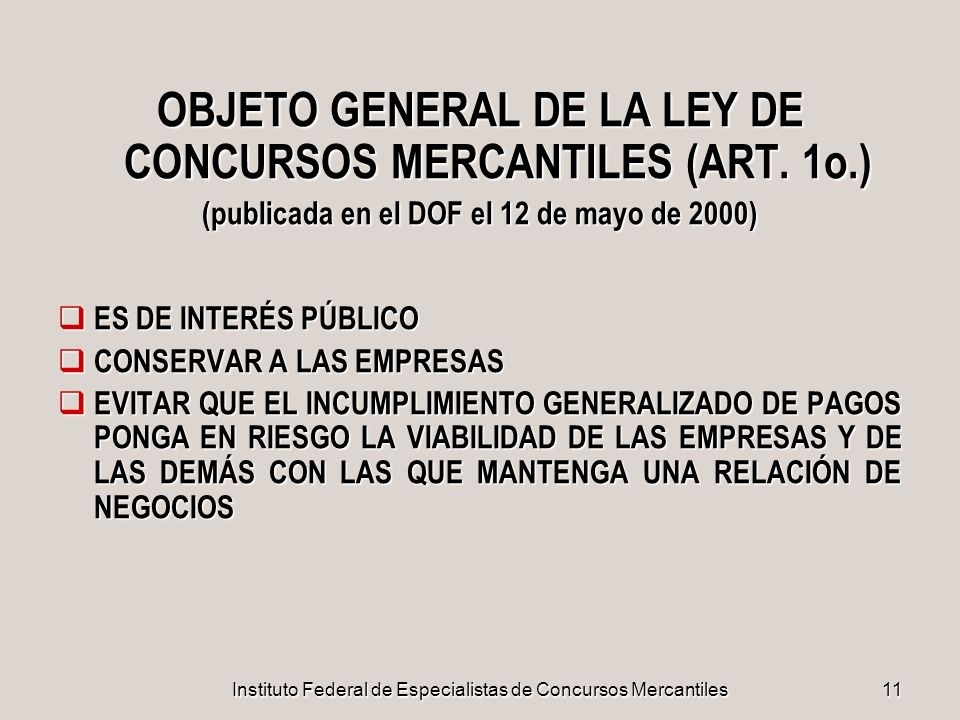 OBJETO GENERAL DE LA LEY DE CONCURSOS MERCANTILES (ART. 1o.)