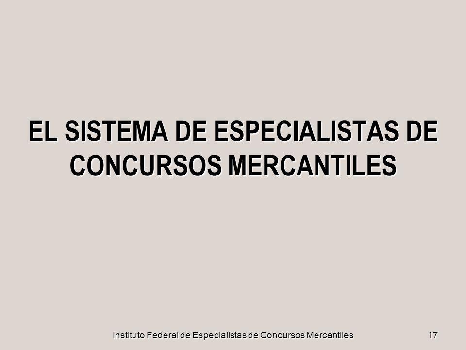 EL SISTEMA DE ESPECIALISTAS DE CONCURSOS MERCANTILES