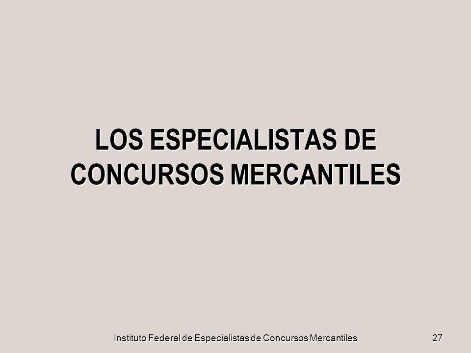 LOS ESPECIALISTAS DE CONCURSOS MERCANTILES