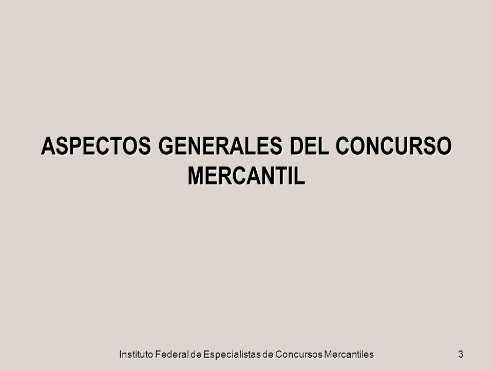 ASPECTOS GENERALES DEL CONCURSO MERCANTIL