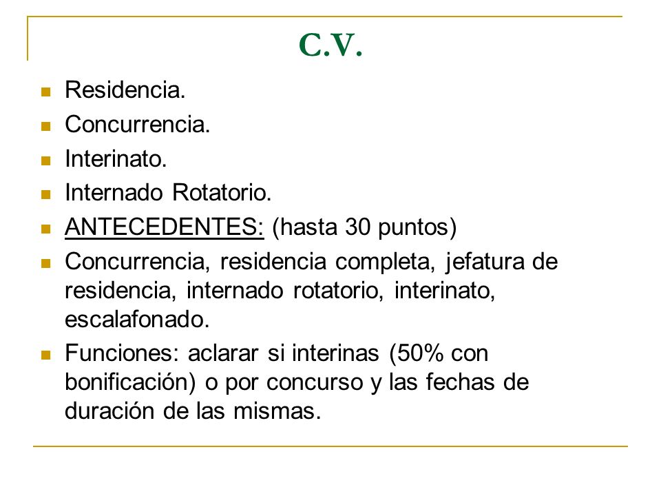 C.V. Residencia. Concurrencia. Interinato. Internado Rotatorio.