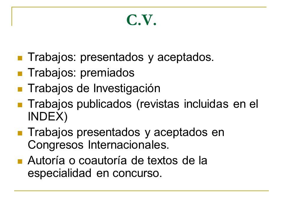 C.V. Trabajos: presentados y aceptados. Trabajos: premiados