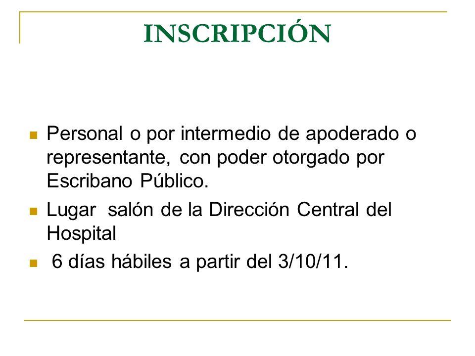 INSCRIPCIÓN Personal o por intermedio de apoderado o representante, con poder otorgado por Escribano Público.