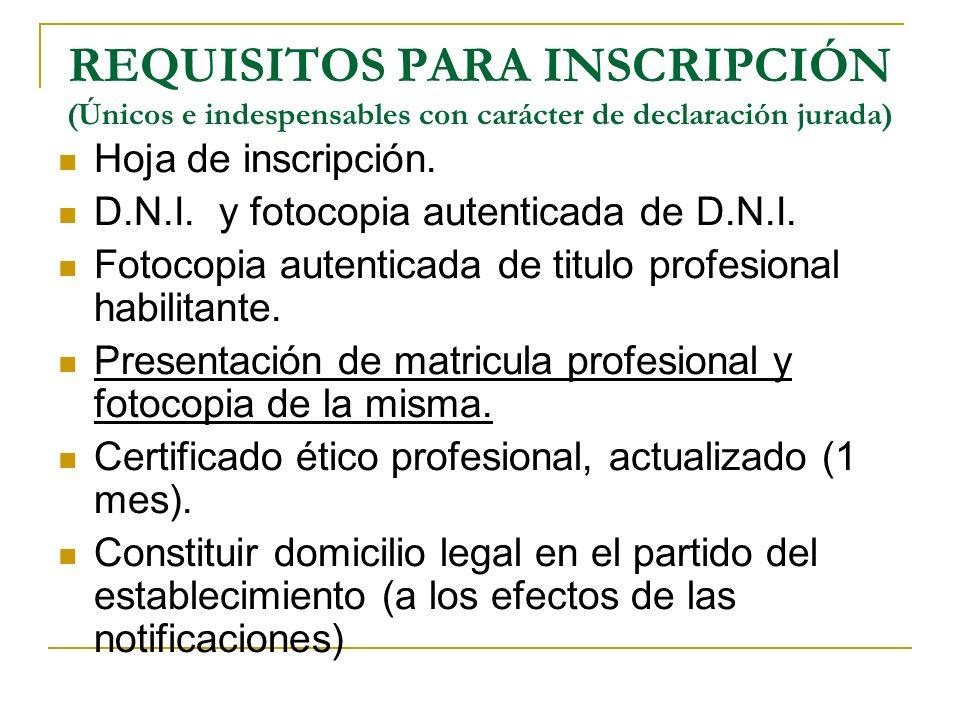 REQUISITOS PARA INSCRIPCIÓN (Únicos e indespensables con carácter de declaración jurada)