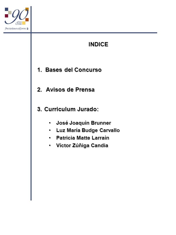 INDICE 1. Bases del Concurso 2. Avisos de Prensa 3. Curriculum Jurado: