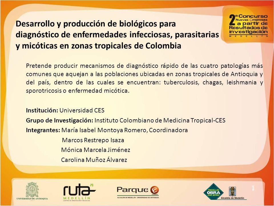 Desarrollo y producción de biológicos para diagnóstico de enfermedades infecciosas, parasitarias y micóticas en zonas tropicales de Colombia
