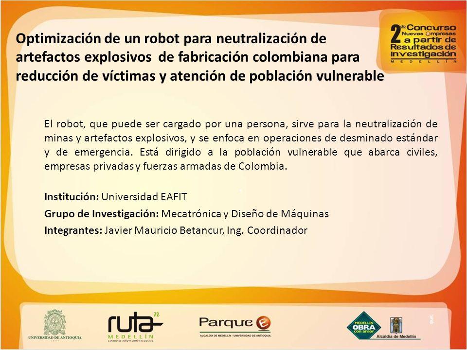 Optimización de un robot para neutralización de artefactos explosivos de fabricación colombiana para reducción de víctimas y atención de población vulnerable