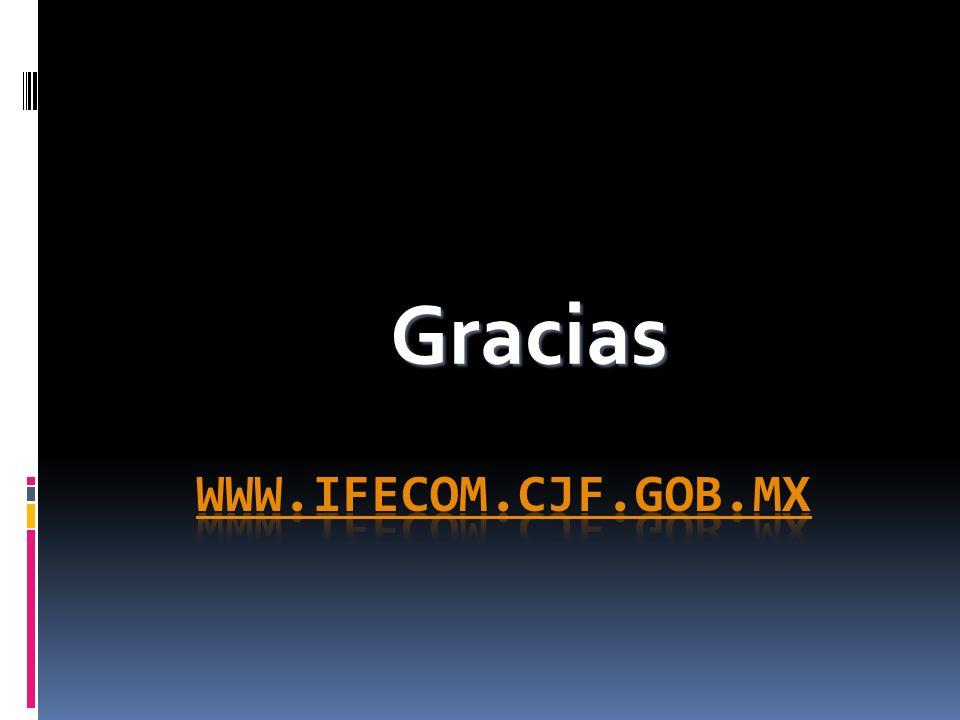 Gracias www.ifecom.cjf.gob.mx