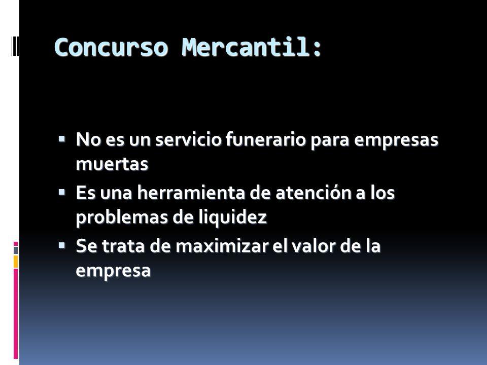 Concurso Mercantil: No es un servicio funerario para empresas muertas