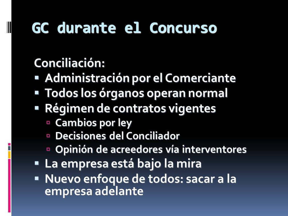 GC durante el Concurso Conciliación: Administración por el Comerciante