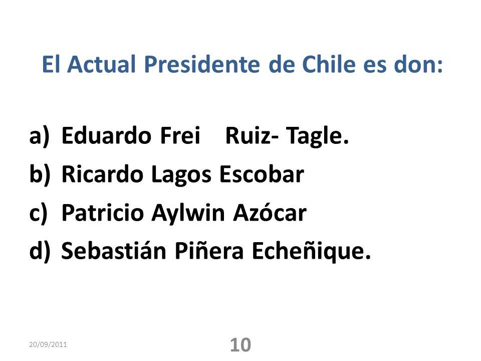 El Actual Presidente de Chile es don: