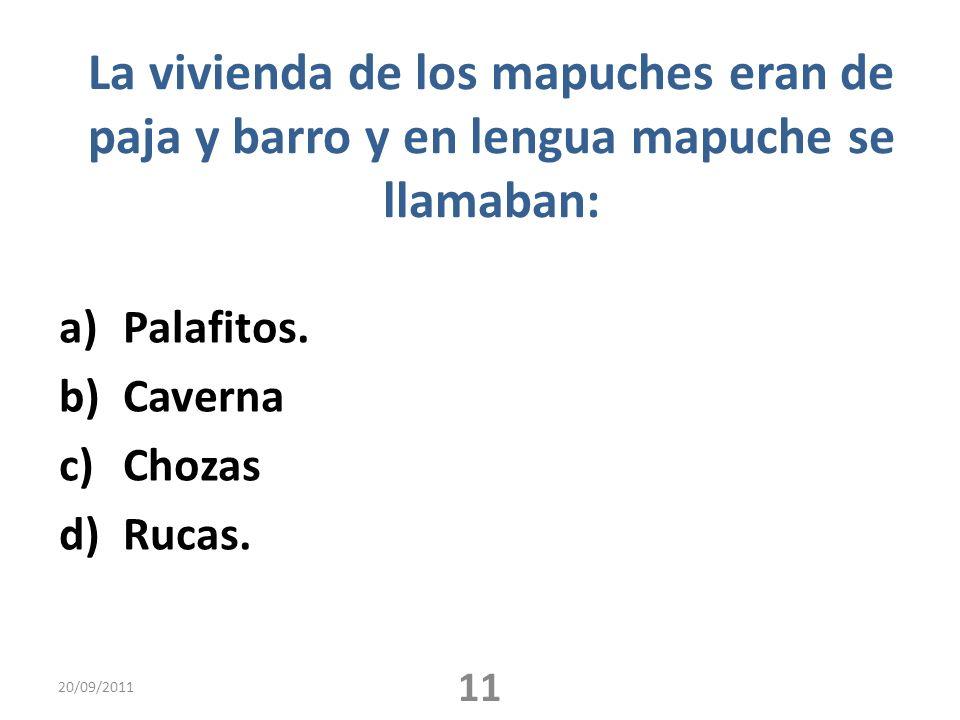 La vivienda de los mapuches eran de paja y barro y en lengua mapuche se llamaban:
