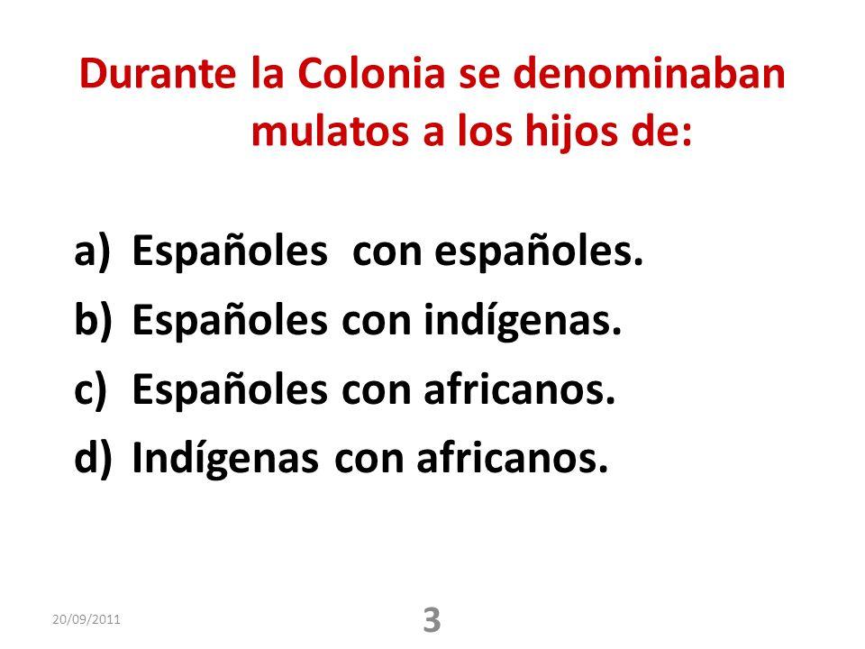 Durante la Colonia se denominaban mulatos a los hijos de: