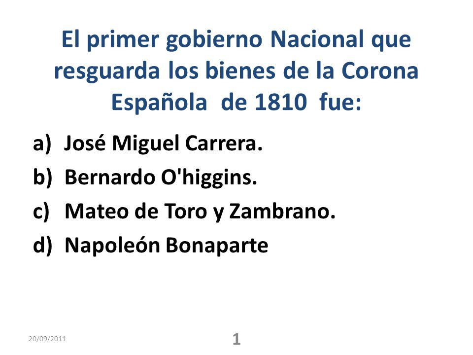 El primer gobierno Nacional que resguarda los bienes de la Corona Española de 1810 fue: