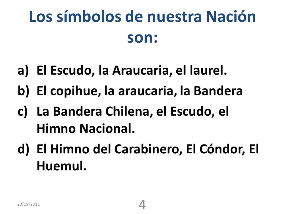 Los símbolos de nuestra Nación son: