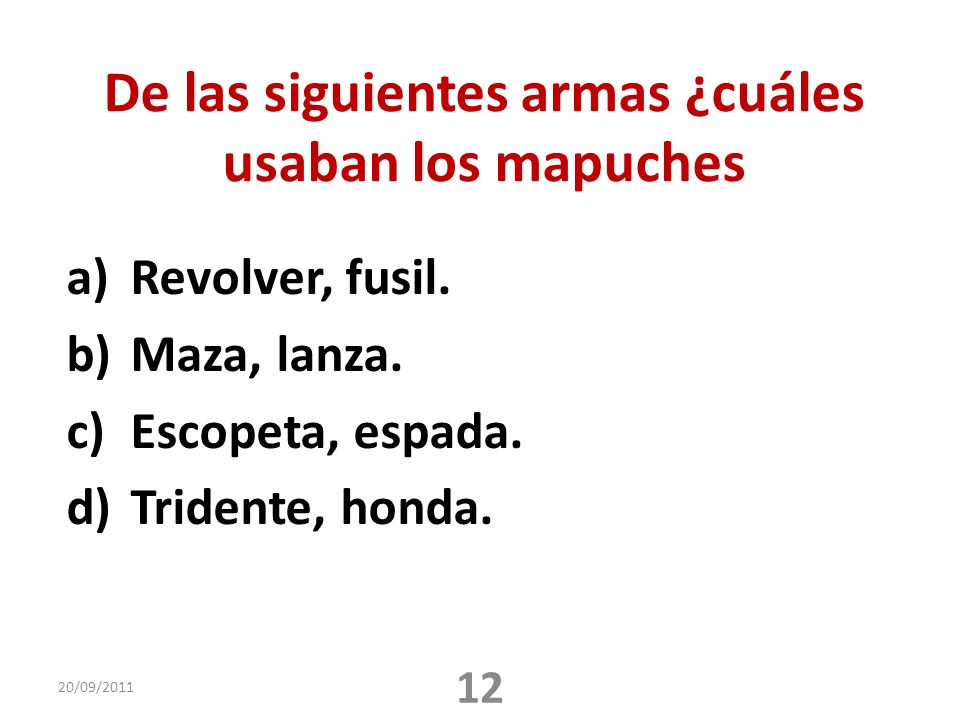 De las siguientes armas ¿cuáles usaban los mapuches