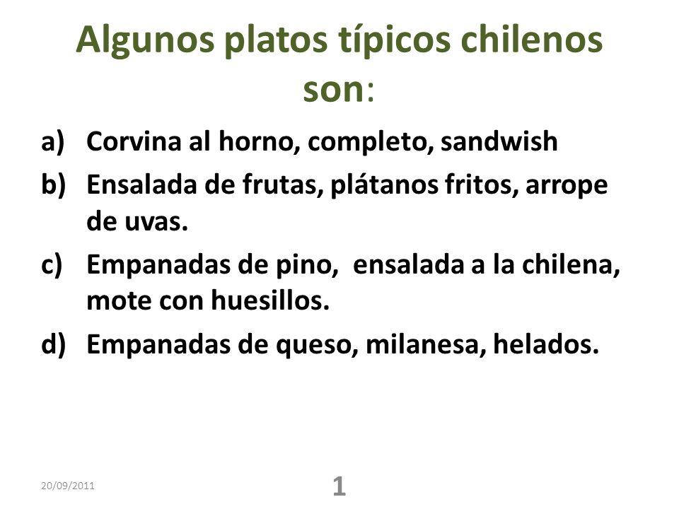 Algunos platos típicos chilenos son: