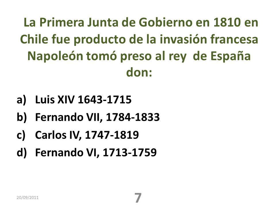 La Primera Junta de Gobierno en 1810 en Chile fue producto de la invasión francesa Napoleón tomó preso al rey de España don: