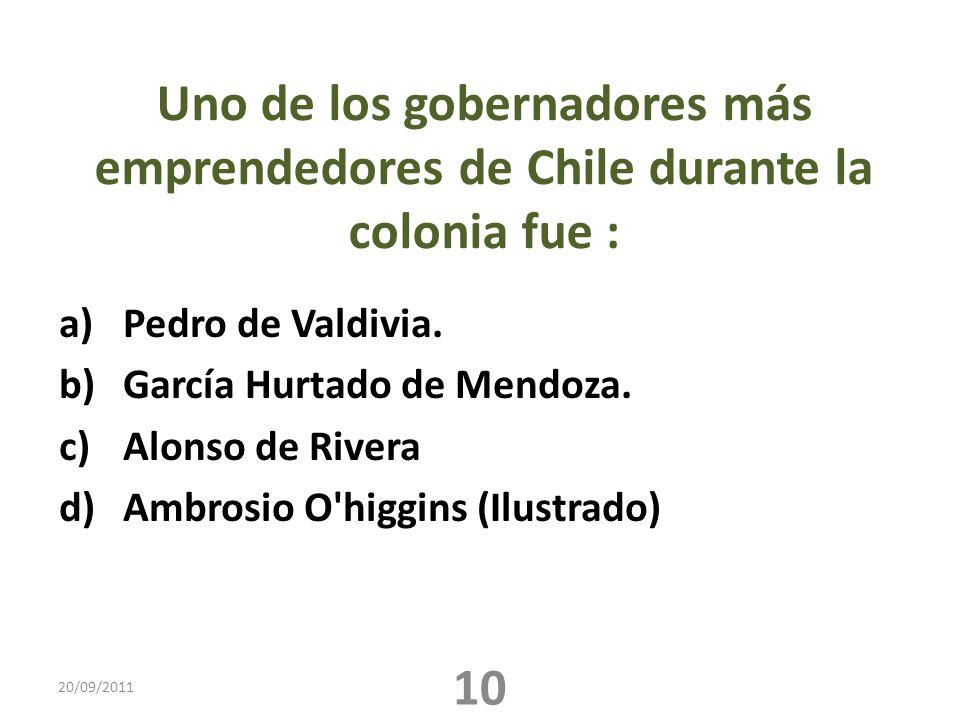 Uno de los gobernadores más emprendedores de Chile durante la colonia fue :