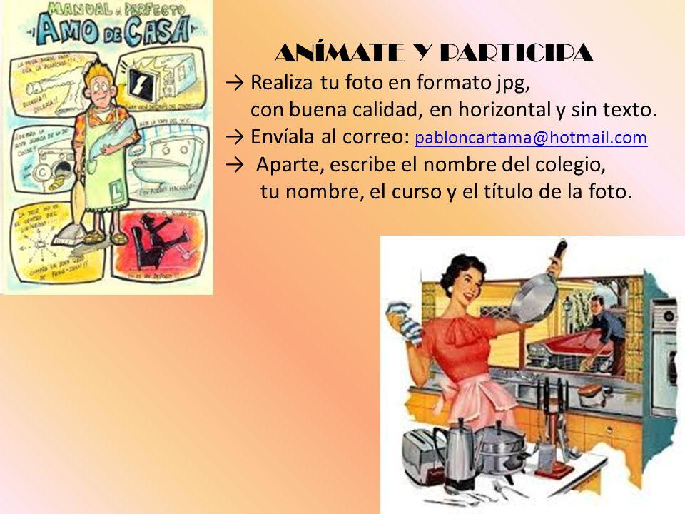 ANÍMATE Y PARTICIPA → Realiza tu foto en formato jpg,